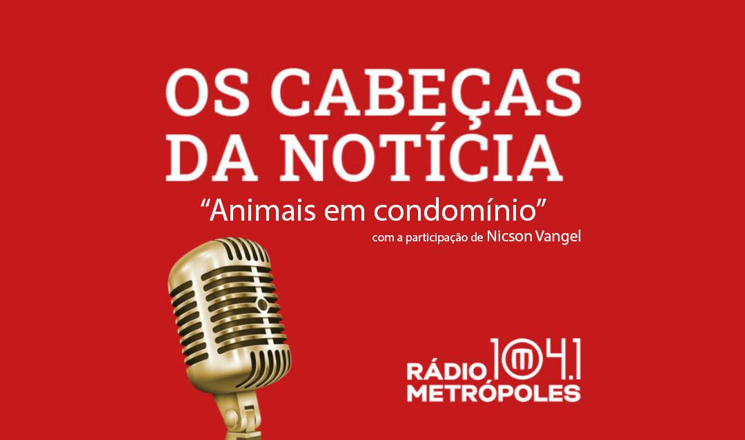 """Participação na Metrópoles FM no programa """"Os cabeças da notícia"""", por Toninho Pop"""